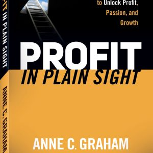 Profit and Growth Expert Anne C. Graham Shows Manufacturing Leaders Three Ways to Beat the Economic Blues